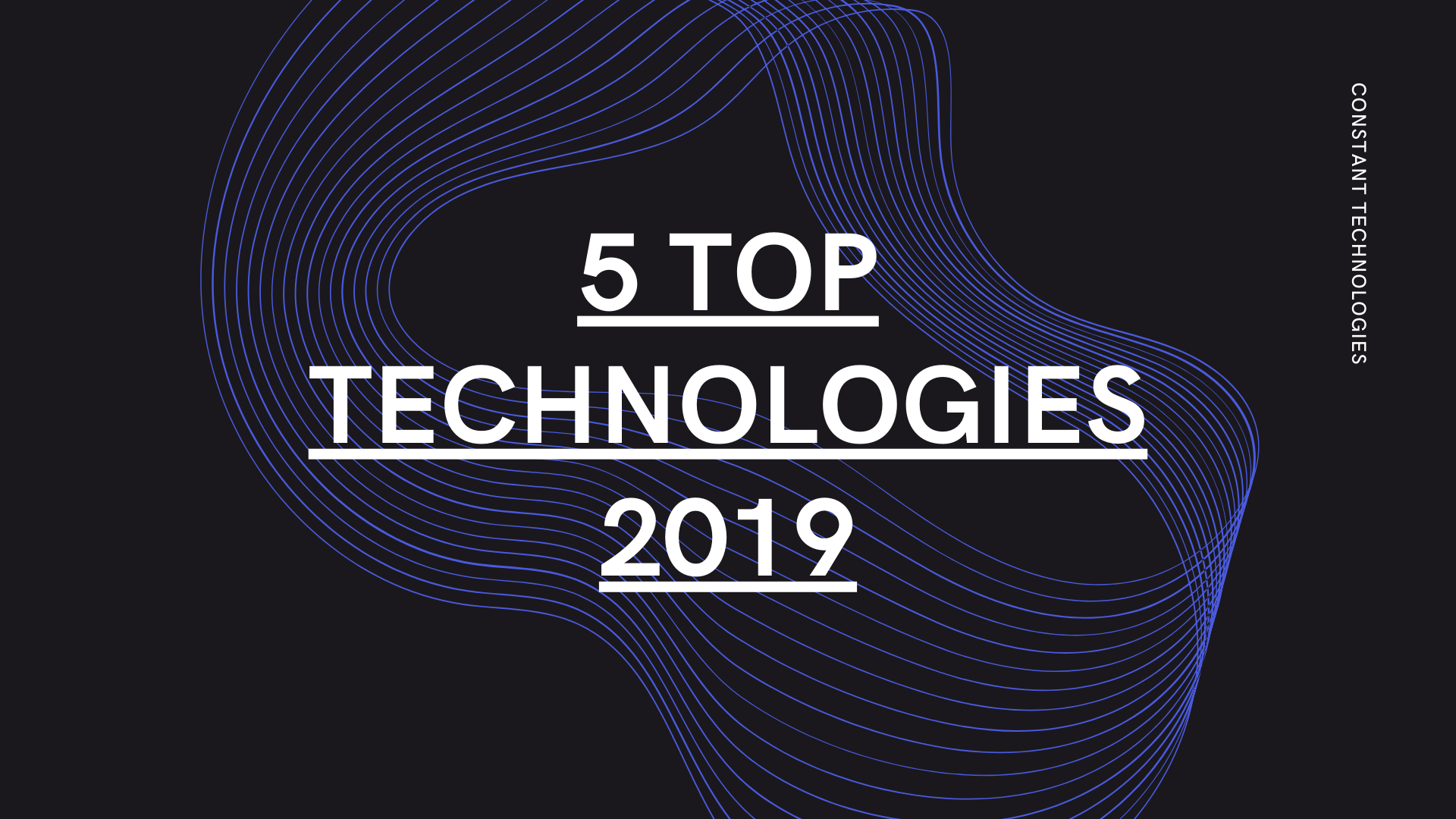 """Top 5 emerging technologies of 2019"""